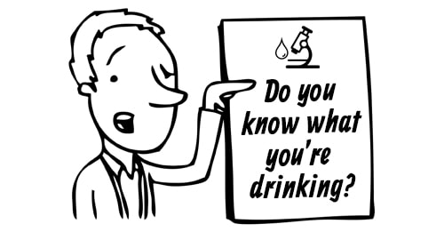 Do you know what you're drinking?